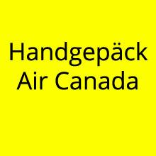 Flug Handgepäck Air Canada