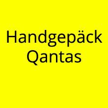 Handgepäck Regelungen Qantas