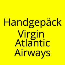 Handgepäck Bestimmungen Virgin Atlantic Airways