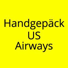 Handgepäck Regelungen US Airways