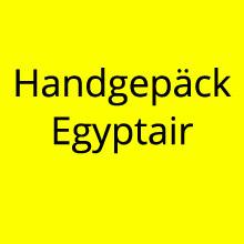 Handgepäck Regelungen Egyptair