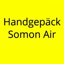 Handgepäck Regelungen bei Somon Air