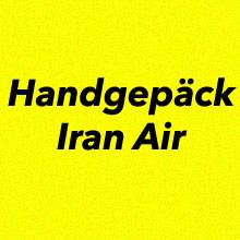 Handgepäck Bestimmungen von Iran Air