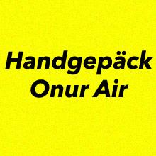 Handgepäck Onur Air
