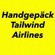 Handgepäck Bestimmungen Tailwind Airlines