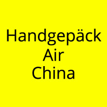 Handgepäck Bestimmungen Air China