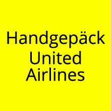 Handgepäck Regelungen United Airlines