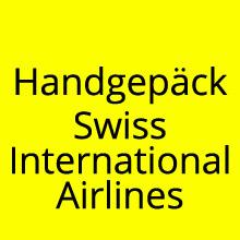 Handgepäck Bestimmungen Swiss