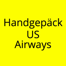 Handgepäck Regelungen US Airways