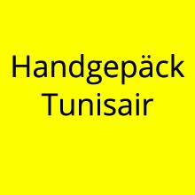 Handgepäck Bestimmungen Tunisair