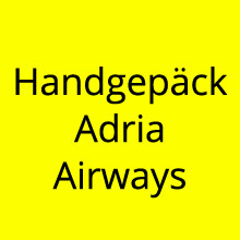 Handgepäck Bestimmungen Adria Airways