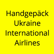 Handgepäck Bestimmungen Ukraine International Airlines