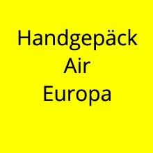 Handgepäck Bestimmungen Air Europa