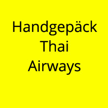 Handgepäck Bestimmungen Thai Airways