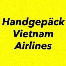 Handgepäck Vietnam Airlines