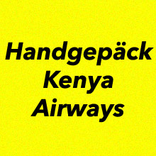Handgepäck Kenya Airways