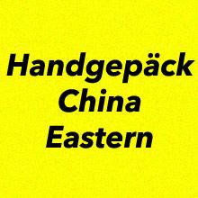 Handgepäck Bestimmungen China Eastern