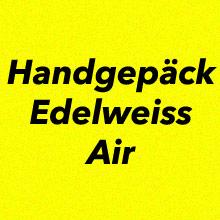 Handgepäck Bestimmungen Edelweiss Air