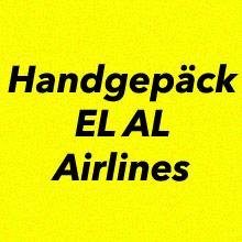 Handgepäck Bestimmungen EL AL Airlines