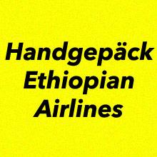 Handgepäck Bestimmungen Etiophian Airlines