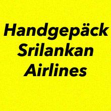 Handgepäck Bestimmungen SriLankan Airlines
