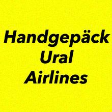 Handgepäck Bestimmungen Ural Airlines